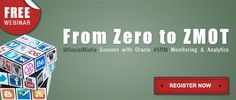 """""""Register Today for Free Webinar on """"Social Media Success with Oracle SRM Monitoring & Analysis"""" - http://www.crmit.com/emailer/zero_to_zmot_anz.html"""