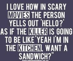 Scary Movies quotes and humor Haha Funny, Funny Memes, Funny Stuff, Funny Sayings, Freaking Hilarious, Scary Stuff, Funny Shit, Truth Sayings, Random Stuff