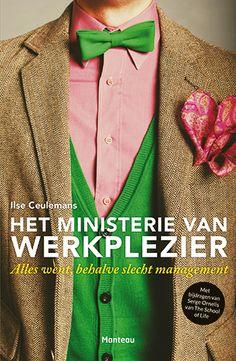 Het ministerie van werkplezier : alles went, behalve slecht management -  Ceulemans, Ilse -  plaats 366.52 # Personeelsmanagement
