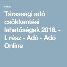 Társasági adó csökkentési lehetőségek 2016. - I. rész - Adó - Adó Online