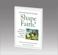 Does the Shape of Families Shape Faith?
