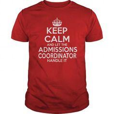 ADMISSIONS COORDINATOR T Shirts, Hoodie Sweatshirts