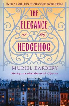 The Elegance of the Hedgehog written by Muriel Barbery. A moving, funny, triumphant novel that exalts the quiet victories of the inconspicuous among us.