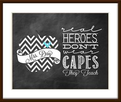 """Teacher Gift - """"Real Heroes Don't Wear Capes They Teach"""" CHALKBOARD Style Printable for Teacher Gift- 8x10 JPG File"""