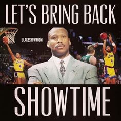 Let's do this,  showtime was one of the best in basketball history