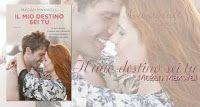 libri che passione: Il mio destino sei tu di Megan Maxwell