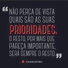 Priorize sua prioridades - Frases Motivacionais Self Awareness, New Years Eve Party, Wise Words, Wish, Improve Yourself, Motivation, Quotes, Inspiration Quotes, Words