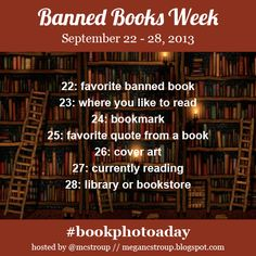 Banned Books Week 2013 Photo a Day Challenge! Hosted by @Marcy Valencia Valencia Stroup on #Instagram