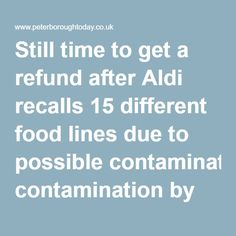 "Still time to get a refund after Aldi recalls 15 different food lines due to possible contamination by pests in ""dirty factory"" - Peterborough Telegraph"