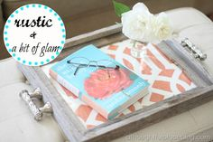 How to Create A Chic Tray {Rustic   Glam}