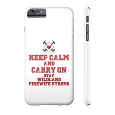 Keep Calm and Carry On Phone Case for Wildland Firefighter Wife