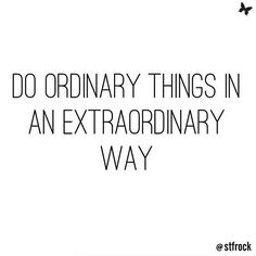 Do everything in your own way  #life #inspo #extraordinary #quote