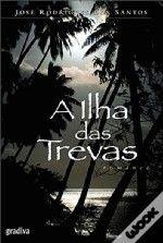 A Ilha das Trevas, José Rodrigues dos Santos, ed. Gradiva, 2007