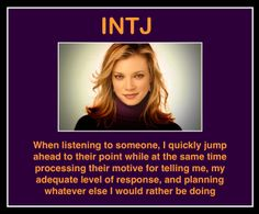 INTJ's thats just what we do...we except for the 'rather be doing part' -- in most cases.