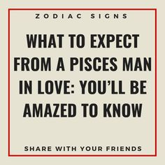 What to Expect From a Pisces Man in Love: You'll be Amazed to Know | Zodiacidea