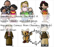 Lesson 1 Primary 2 Choose the Right A, Happiness Comes from Choosing the Right, LDS primary visuals, FHE