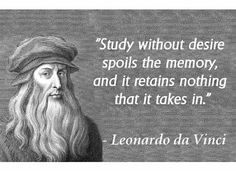 Leonardo da Vinci unschool play is learning unschooled unschooling Wise Quotes, Quotable Quotes, Famous Quotes, Great Quotes, Words Quotes, Inspirational Quotes, Sayings, Clever Quotes, Motivational