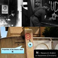 The Nazis drew the Star of David on all Jewish homes, which were then confiscated by the State. While the Islamic State is painting the sign 'N' which means Nasara in Arabic or Nazerenes (Christians) on all Christian homes and businesses. This is followed by a statement that the confiscated properties belong to the Islamic State.
