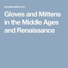Gloves and Mittens in the Middle Ages and Renaissance