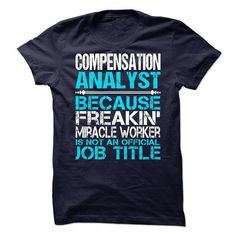 Awesome Tee For Compensation Analyst T Shirts, Hoodie. Shopping Online Now ==►…