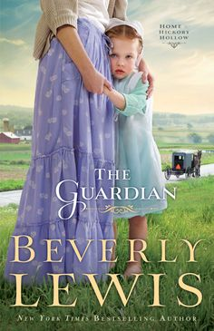 The Guardian 0 Beverly Lewis (Home to Hickory Hollow #3)