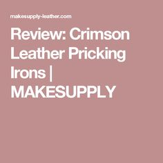 Review: Crimson Leather Pricking Irons   MAKESUPPLY
