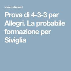 Prove di 4-3-3 per Allegri. La probabile formazione per Siviglia