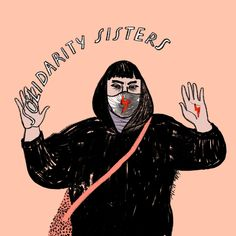 Illustrator, My Body My Choice, Intersectional Feminism, S Mo, Girl Power, Sisters, Darth Vader, Stay Strong, Pictures