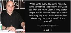 Brian Michael Bendis Write Every Day, Brian Michael Bendis, Learn To Read, Writing, Sayings, Reading, Quotes, Quotations, Lyrics