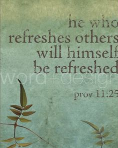 Proverbs 11:25 |Pinned from PinTo for iPad|