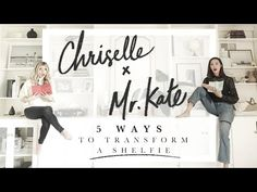5 Ways to Transform a Shelfie w/ Mr. Kate & Chriselle Lim - YouTube