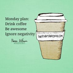 Monday plan: drink coffee