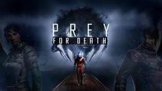 PREY for Death Mod now on Nexus - the HARDEST Mode for Prey yet! Good luck Yu!