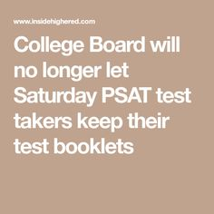 College Board will no longer let Saturday PSAT test takers keep their test booklets