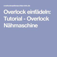 Overlock einfädeln: Tutorial - Overlock Nähmaschine