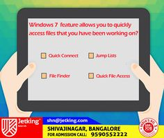 Windows 7 feature allows you to quickly  access files that you have been working on? #Quiz update from #Jetking #Shivajinagar #Digitalindia #Smartcity #Skillindia #Startupindia #Career #JetkingInstitute #iamJetking #India.