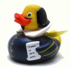 "Shakespeare Rubber duck""A duck! a duck! my kingdom for a duck!"