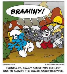 Ironically, brainy smurf was the last one to survive the Zombie Smurfocalpyse. #Zombies