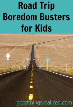 Road Trip Boredom Busters for Kids. Fun games, activities, and other ideas to make your road trips more fun and pass the time quickly.