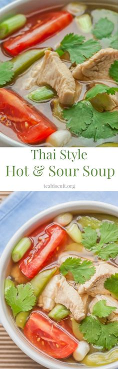 Fabulously light, delicious, Thai Style Hot and Sour Chicken Soup, perfect for any time of the year!