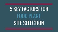 [Infographic] 5 Important Factors for Selecting a Site for Your New Food Plant Food And Beverage Industry, Food For Thought, Factors, New Recipes, Infographic, Plant, Thoughts, Plants, Ideas