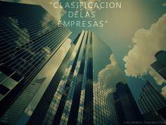 """""""CLASIFICACION DE LAS EMPRESAS""""                                 1-.por su tamaño 2-.por su origen 3-.por su capital"""