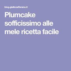 Plumcake sofficissimo alle mele ricetta facile