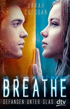 Breathe - Gefangen unter Glas: Roman von Sarah Crossan https://www.amazon.de/dp/3423716118/ref=cm_sw_r_pi_dp_Z0TBxb3XDEKB7