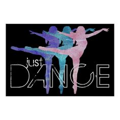 A poster for dancers and dance-lovers alike. Available in Portfolio, Small, and Large sizes. It's also customizable, for all the creative types out there. :) #juniors #teen #girls #dancer #dance #ballet #pointe #just #dance #gaga #dancing #ballerina #en #pointe #shoes #pink #blue #purple #new #cool #design #digital #art #modern #jazz #contemporary #tap #hip #hop #break #crew #2009 #motivational #lady #girl