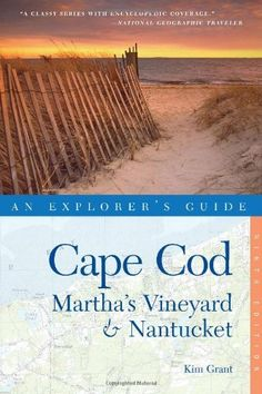 Explorer's Guide Cape Cod, Martha's Vineyard & Nantucket (Ninth Edition)  (Explorer's Complete) by Kim Grant. $19.58. Publication: May 2, 2011. Series - Explorer's Complete. Publisher: Countryman Press; Ninth Edition edition (May 2, 2011)
