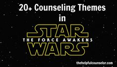20+ Counseling Themes in Star Wars The Force Awakens