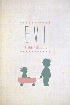 Geboortekaartje Evi - Pimpelpluis - https://www.facebook.com/pages/Pimpelpluis/188675421305550?ref=hl (# broertje - zusje - broer - zus - kindjes - lief - bolderkar - trekkar - origineel)