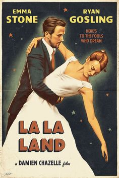 "#LaLaLand ""Emma Stone Ryan Gosling Here's to the fools who dream La La Land"" La La Land vintage poster by Alexey Kot #lalaland"