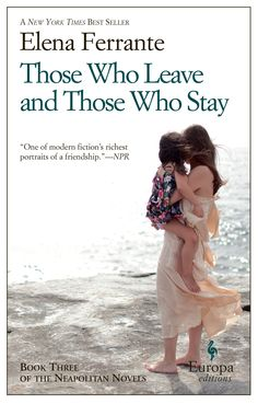 """THOSE WHO LEAVE AND THOSE WHO STAY: Book 3, The Neapolitan Novels: """"Middle Time"""" by Elena Ferrante, Translated by Ann Goldstein / The third novel in Ferrante's series, which tracks a long and complicated friendship. (Photo: Sonny Figueroa/The New York Times)"""